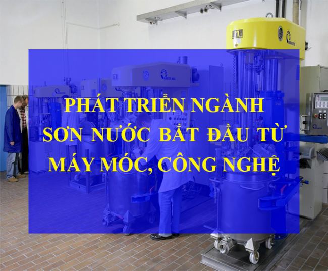 Chú trọng phát triển ngành sơn nước từ máy móc, công nghệ